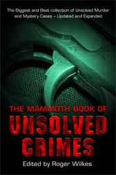 The Mammoth Book of Unsolved Crimes by Roger Wilkes