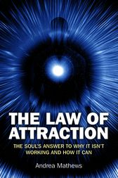 The Law of Attraction by Andrea Mathews