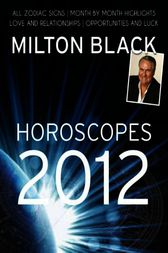 Milton Black's 2012 Horoscopes by Milton Black