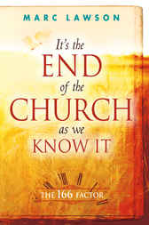 It's the End of the Church As We Know It by Marc Lawson
