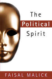 The Political Spirit by Faisal Malick