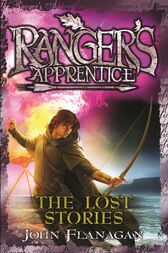 Ranger's Apprentice 11: The Lost Stories by John Flanagan