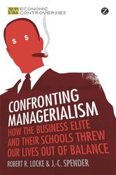 Confronting Managerialism by Robert R. Locke