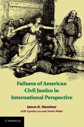 Failures of American Civil Justice in International Perspective by James R. Maxeiner