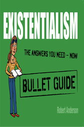 Existentialism: Bullet Guides by Robert Anderson