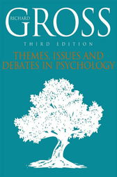 Themes, Issues, and Debates in Psychology, Third Edition by Richard Gross
