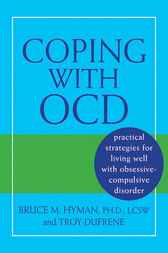 Coping with OCD by Bruce M. Hyman