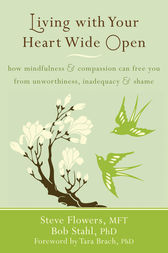 Living with Your Heart Wide Open by Steve Flowers