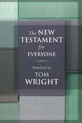 New Testament for Everyone, The by Tom Wright