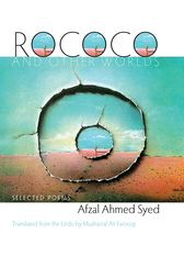 Rococo and Other Worlds by Afzal Ahmed Syed