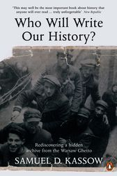 Who Will Write Our History? by Samuel. D Kassow