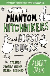 Phantom Hitchhikers and Decoy Ducks by Albert Jack