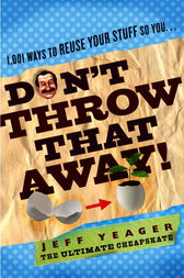 Don't Throw That Away! by Jeff Yeager