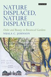 Nature Displaced, Nature Displayed by Nuala C. Johnson