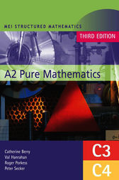 MEI A2 Pure Mathematics (C3 and C4) by Roger Porkess