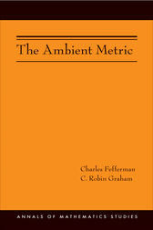 The Ambient Metric (AM-178) by Charles Fefferman