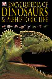 Encyclopedia of Dinosaurs and Prehistoric Life by unknown