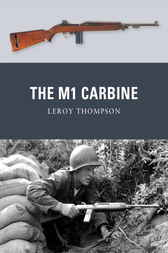 The M1 Carbine by Leroy Thompson