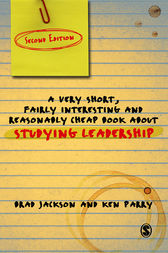A Very Short Fairly Interesting and Reasonably Cheap Book About Studying Leadership by Brad Jackson