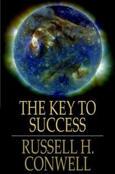 The Key to Success by Russell H. Conwell
