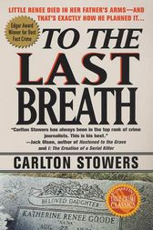 To The Last Breath by Carlton Stowers