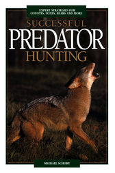 Successful Predator Hunting by Mike Schoby