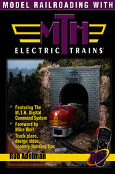 Model Railroading with M.T.H. Electric Trains by Adelman