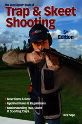 The Gun Digest Book of Trap & Skeet Shooting by Rick Sapp