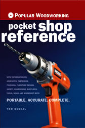Popular Woodworking Pocket Shop Reference by Tom Begnal