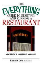The Everything Guide To Starting And Running A Restaurant by Ronald Lee Restaurateur