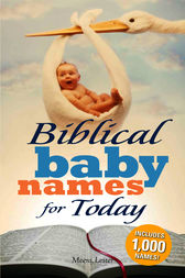 Biblical Baby Names for Today by Meera Lester