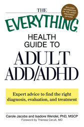 The Everything Health Guide to Adult ADD/ADHD by Carole Jacobs