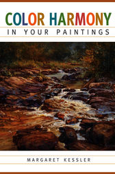 Color Harmony in your Paintings by Margaret Kessler