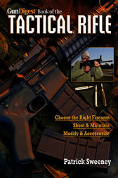 Gun Digest Book of The Tactical Rifle by Patrick Sweeney