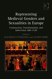 Representing Medieval Genders and Sexualities in Europe by Alison More