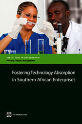 Fostering Technology Absorption in Southern African Enterprises by World Bank