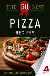 The 50 Best Pizza Recipes by Adams Media
