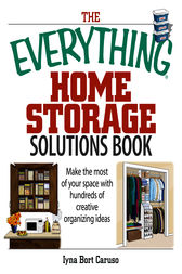 The Everything Home Storage Solutions Book by Iyna Bort Caruso