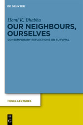 Our Neighbours, Ourselves by Homi K. Bhabha