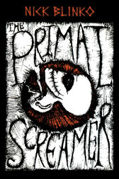 The Primal Screamer by Nick Blinko