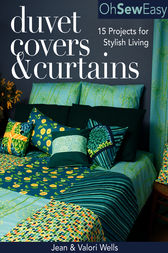 Oh Sew Easy(R) Duvet Covers & Curtains by Jean Wells