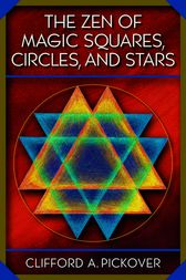 The Zen of Magic Squares, Circles, and Stars by Clifford A. Pickover