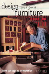 Design Your Own Furniture by Jim Stack
