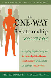 The One-Way Relationship Workbook by Alan A. Cavaiola