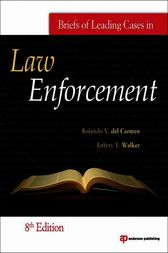 Briefs of Leading Cases in Law Enforcement by Jeffery T. Walker