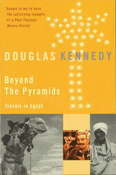 Beyond The Pyramids by Douglas Kennedy