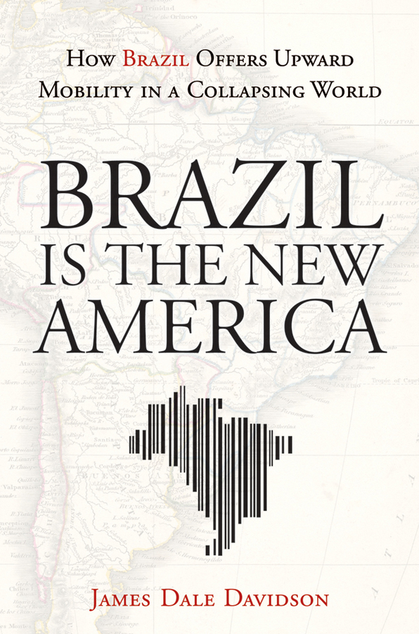 Download Ebook Brazil Is the New America by James Dale Davidson Pdf