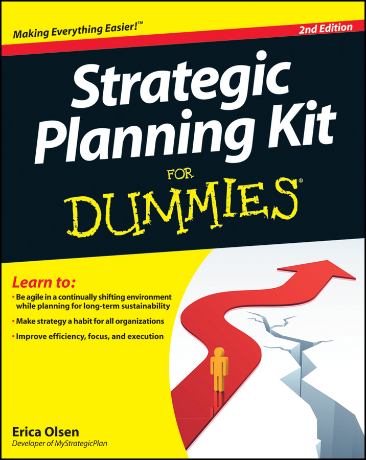 Download Ebook Strategic Planning Kit For Dummies (2nd ed.) by Erica Olsen Pdf