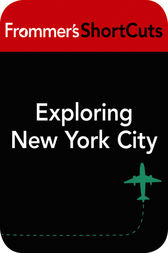 Exploring New York City by Frommer's ShortCuts
