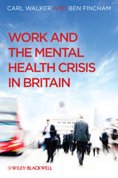 Work and the Mental Health Crisis in Britain by Carl Walker